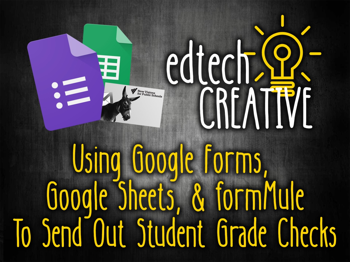 Using Google Forms, Google Sheets, & formMule To Send Out Student ...